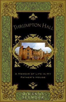 Thrumpton Hall: Elegy of an Obsessive Love