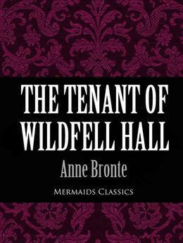The Tenant of Wildfell Hall (Mermaids Classics)