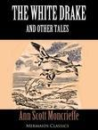 The White Drake and Other Tales (Mermaids Classics)