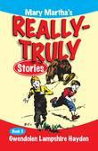 Mary Martha's Really Truly Stories: Book 3