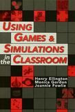 Using Games and Simulations in the Classroom: A Practical Guide for Teachers