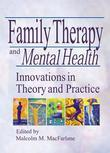 Family Therapy and Mental Health: Innovations in Theory and Practice