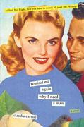 Remind Me Again Why I Need A Man