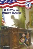 Capital Mysteries #4: A Spy in the White House