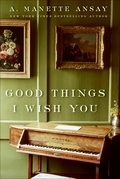 Good Things I Wish You