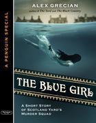 The Blue Girl: A Short Story of Scotland Yard's Murder Squad  from the author of The Yard and The Black Country, A Special from G.P. Putnam's Sons