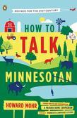 How to Talk Minnesotan: Revised for the 21st Century
