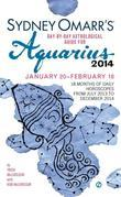 Sydney Omarr's Day-By-Day Astrological Guide for the Year 2014: Aquarius