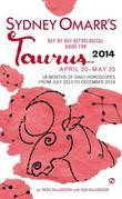 Sydney Omarr's Day-By-Day Astrological Guide for the Year 2014: Taurus