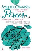 Sydney Omarr's Day-By-Day Astrological Guide for the Year 2014: Pisces