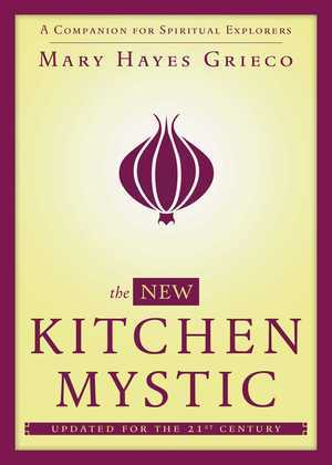 The New Kitchen Mystic: A Companion for Spiritual Explorers