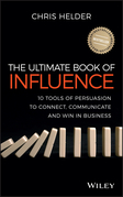 The Ultimate Book of Influence: 10 Tools of Persuasion to Connect, Communicate, and Win in Business