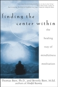 Thomas Bien - Finding the Center Within: The Healing Way of Mindfulness Meditation
