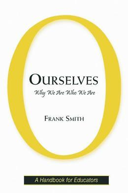Ourselves: Why We Are Who We Are