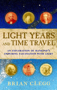 Light Years and Time Travel: An Exploration of Mankind's Enduring Fascination with Light