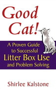 Good Cat!: A Proven Guide to Successful Litter Box Use and Problem Solving