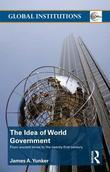 The Idea of World Government: From ancient times to the twenty-first century