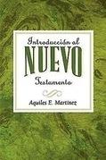 Introduccion al Nuevo Testamento AETH: Introduction to the New Testament Spanish