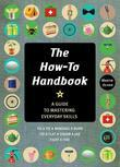 The How-To Handbook: Shortcuts and Solutions for the Problems of Everyday Life