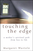 Touching the Edge: A Mother's Spiritual Journey from Loss to Life