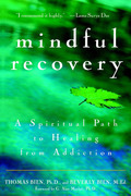 Thomas Bien - Mindful Recovery: A Spiritual Path to Healing from Addiction