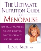 The Ultimate Nutrition Guide for Menopause: Natural Strategies to Stay Healthy, Control Weight, and Feel Great