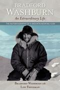 Bradford Washburn, An Extraordinary Life: The Autobiography of a Mountaineering Icon
