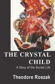 The Crystal Child: A Story of the Buried Life