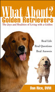 What About Golden Retrievers?: The Joy and Realities of Living with a Golden