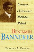 Benjamin Banneker: Surveyor, Astronomer, Publisher, Patriot