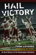 Hail Victory: An Oral History of the Washington Redskins