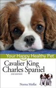 Cavalier King Charles Spaniel: Your Happy Healthy Pet<sup><small>TM</small></sup>