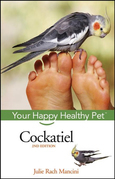 Cockatiel: Your Happy Healthy Pet