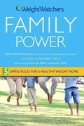 Weight Watchers Family Power: 5 Simple Rules for a Healthy-Weight Home