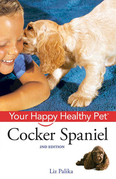 Cocker Spaniel: Your Happy Healthy Pet