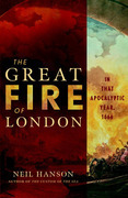 The Great Fire of London: In That Apocalyptic Year, 1666