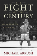 The Fight of the Century: Ali vs. Frazier March 8, 1971