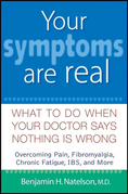 Your Symptoms Are Real: What to Do When Your Doctor Says Nothing Is Wrong