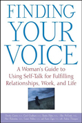 Finding Your Voice: A Woman's Guide to Using Self-Talk for Fulfilling Relationships, Work, and Life