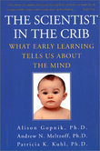 The Scientist In The Crib: Minds, Brains, And How Children Learn