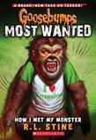 How I Met My Monster: (Goosebumps Most Wanted #3)