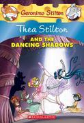 Geronimo Stilton - Thea Stilton and the Dancing Shadows