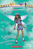 Superstar Fairies #3: Vanessa the Choreography Fairy: A Rainbow Magic Book