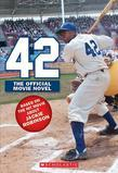 42: The Jackie Robinson Story: The Movie Novel