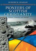 Pioneers of Scottish Christianity: Ninian, Columba and Mungo