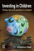 Investing in Children: Policy, Law and Practice in Practice