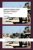 Japan's Middle East Security Policy: Theory and Cases