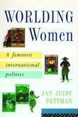 Worlding Women: A Feminist International Politics