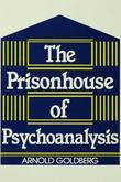 The Prisonhouse of Psychoanalysis
