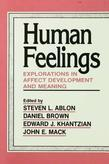 Human Feelings: Explorations in Affect Development and Meaning